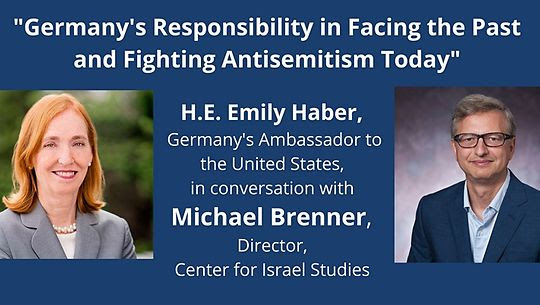 """""""Germany's Responsibility in Fighting Antisemitism Today"""" with American University's Center for Israel Studies"""